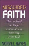 Misguided Faith - Norvel Hayes