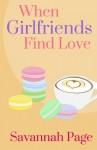 When Girlfriends Find Love - Savannah Page