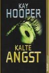 Kalte Angst - Kay Hooper, Susanne Aeckerle