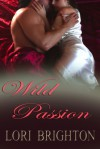 Wild Passion - Lori Brighton