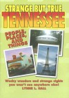 Strange But True Tennessee - Lynne L. Hall
