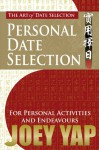 The Art of Date Selection: Personal Date Selection - Joey Yap
