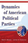 Dynamics of American Political Parties - Mark Brewer, Jeffrey Stonecash