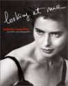 Isabella Rossellini: Looking At Me: On Pictures and Photographs - Isabella Rossellini