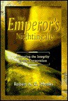 The Emperor's Nightingale: Restoring The Integrity Of The Corporation In The Age Of Shareholder Activism - Robert A.G. Monks, Dean LeBaron