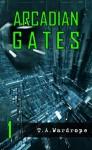 Arcadian Gates - T.A. Wardrope