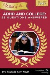 What If It's ADHD and College: 25 Questions Answered - Paul Nevin, Kerri Nevin, Jeremy Shape