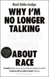 Why I'm No Longer Talking to White People About Race - Reni Eddo-Lodge