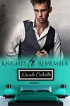 Knights to Remember: Book Three (Knight To Remember 3) - Nicole Colville, Kellie Dennis Book Cover by Design, Jessica McKenna