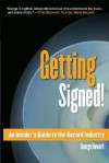 Getting Signed!: An Insider's Guide to the Record Industry (Berklee Press) - George Howard