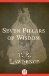 Seven Pillars of Wisdom - T. E. Lawrence