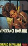 Vengeance romaine - Gérard de Villiers