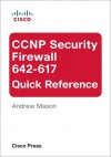 CCNP Security Firewall 642-617 Quick Reference - Andrew Mason