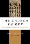 The Church of God: Body of Christ and Temple of the Holy Spirit - Louis Bouyer