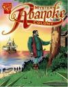 The Mystery of the Roanoke Colony (Graphic History series) - Xavier Niz, Shannon Eric Denton