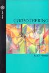 Godbothering: Poems - Augy Hayter