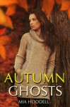 Autumn Ghosts - Mia Hoddell