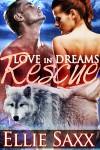 Love in Dreams: Rescue - Ellie Saxx