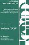 Japanese Conversation: Self-Contextualization Through Structure and Interactional Management - Senko K. Maynard