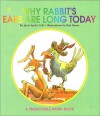 Why Rabbits Ears Are Long Today - Janie Spaht Gill