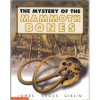 The mystery of the mammoth bones: And how it was solved - James Giblin