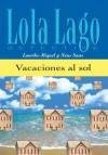 Vacaciones al sol (Lola Lago, detective) (Spanish Edition) - Neus Sans, Lourdes Miquel