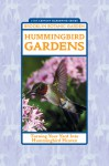 Hummingbird Gardens: Turning Your Yard Into Hummingbird Heaven - Stephen W. Kress, Steve Buchanan
