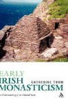 Early Irish Monasticism - Catherine Thom
