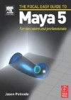 Focal Easy Guide to Maya 5: For new users and professionals (The Focal Easy Guide) - Jason Patnode