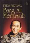 Pers Bertanya, Bang Ali Menjawab - Ali Sadikin, Ramadhan K.H.