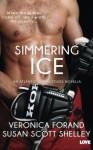 Simmering Ice - Veronica Forand, Susan Scott Shelley