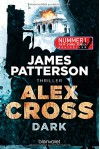 Alex Cross - Dark: Thriller - James Patterson, Wolfgang Seidel
