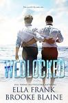 Wedlocked - Brooke Blaine, Ella Frank