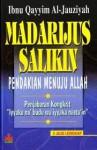 Madarijus Salikin (Pendakian Menuju Allah) - ابن قيم الجوزية