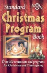 Standard Christmas Program Book: Over 100 Recitations and Programs for Christmas and Thanksgiving - Pat Fittro