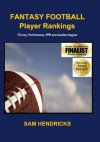 Fantasy Football Player Rankings 2011 from Sam Hendricks - Sam Hendricks
