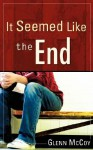 It Seemed Like the End - Glenn McCoy