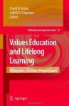 Values Education and Lifelong Learning: Principles, Policies, Programmes (Lifelong Learning Book Series) - David N. Aspin, Judith D. Chapman