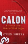 Calon: A Journey to the Heart of Welsh Rugby - Owen Sheers