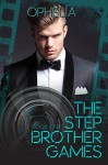 The Stepbrother Games: Book One - Ophelia, Eden Connor