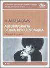 Autobiografia di una rivoluzionaria - Angela Y. Davis, Elena Brambilla, Luca Briasco