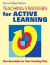 Teaching Strategies for Active Learning: Five Essentials for Your Teaching Plan - Donna E. Walker Tileston