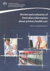 Review and Evaluation of Australian Information about Primary Health Care: A Focus on General Practice - Australia