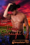 Texas Straight Up (Contemporary Small Town, Western Romance Box Set) (Volume 2) (Somewhere, TX) - Jodi Vaughn, Krystal Shannan, Lavender Daye, K.C. Klein, R.L. Syme