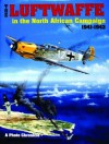 The Luftwaffe in the North African Campaign 1941-1943 - Werner Held, Ernst Obermaier