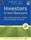 Investors in Your Backyard: How to Raise Business Capital from the People You Know - Asheesh Advani