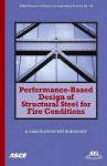 Performance Based Design Of Structural Steel For Fire Conditions: A Calculation Methodology - Structural Engineering Institute, David Parkinson, Paul Sullivan, Venkatesh Kodur