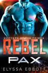 Rebel Pax: Sci-Fi Alien Romance (Shifters of the Primus Book 2) - Elyssa Ebbott