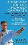 A Bad Day on the Romney Campaign - Gabriel Schoenfeld