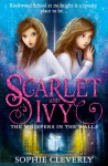 The Whispers in the Walls (Scarlet and Ivy, Book 2) - Sophie Cleverly